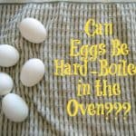 Hard-Boiled Eggs in the Oven? Yes, you can! It's easy!