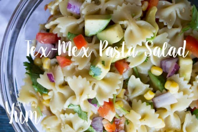 Tex-Mex Pasta Salad- full of fresh flavors and the perfect side dish
