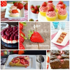 40+ Baked Strawberry Desserts