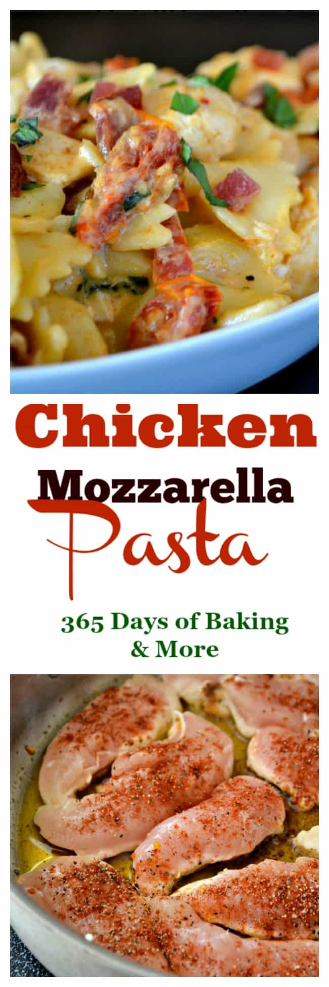 Chicken mozzarella pasta 365 days of baking and more farfalle pasta tossed with some seasoned cooked chicken tenders sundried tomatoes and bacon in a forumfinder Images