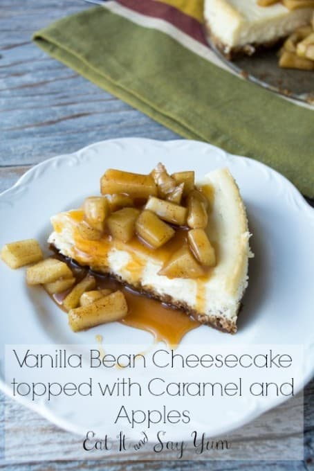 Vanilla Bean Cheesecake with Apples and Caramel from Eat It & Say Yum