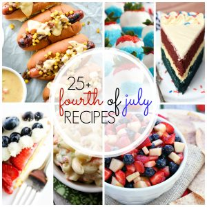 More than 25 Fourth of July recipes to help you celebrate and enjoy your party!