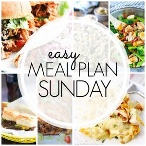 With Easy Meal Plan Sunday Week 65 - six dinners, two desserts and a breakfast recipe will help you remove the guesswork from this week's meal planning.