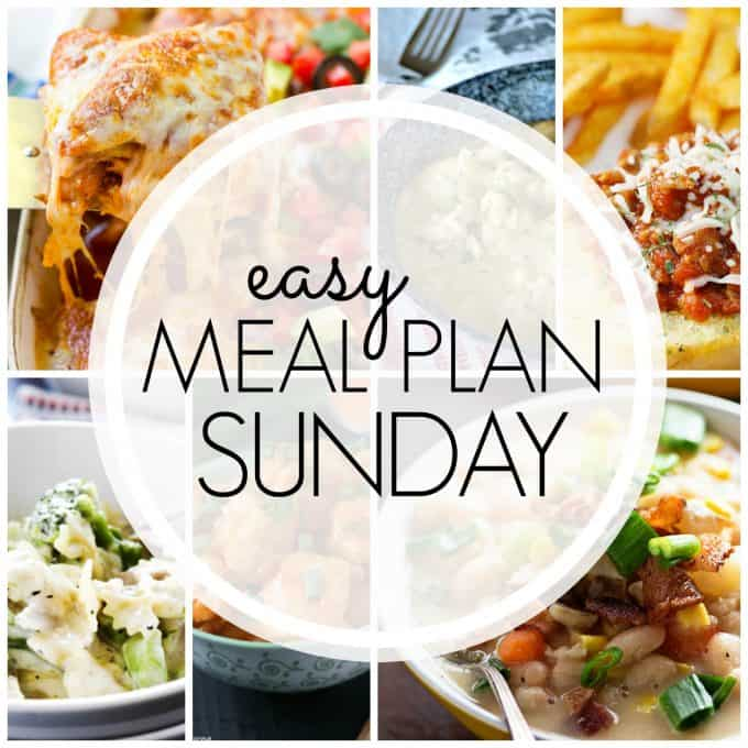With Easy Meal Plan Sunday Week 74 - six dinners, two desserts and a breakfast recipe will help you remove the guesswork from this week's meal planning.
