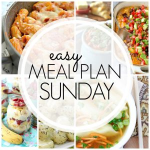 With Easy Meal Plan Sunday Week 86 - six dinners, two desserts, a breakfast and a healthy menu option will help get the week's meal planning done quickly!